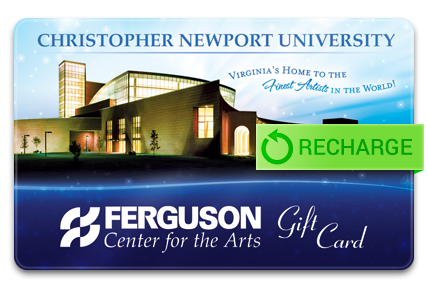 Recharge your Ferguson Center for the Arts Card
